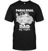 Paralegal By Day Dad By Night T Shirt