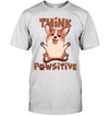 Think Pawsitive Corgi T Shirt