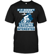 Cycling - I'm Not Interested T Shirt