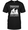 Trekking Is The Answer T Shirt
