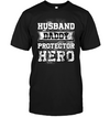 Husband Daddy Protector Hero T Shirt