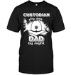 Custodian By Day Dad By Night T Shirt