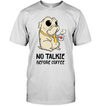 No Talkie Before Coffee Pug T Shirt