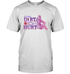 Horse - A Little Dirt Never Hurt T Shirt