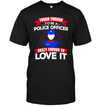 Tough Enough To Be A Police Officer Male T Shirt