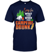 I'm Sorry For What I Said Camping T Shirt
