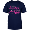 My Favorite Secretary Calls Me Mom T Shirt V1