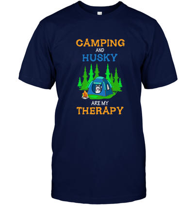 Camping And Husky Are My Therapy T Shirt