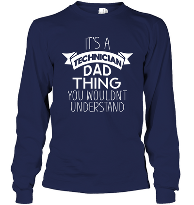 It's A Technician Dad Thing T Shirt