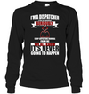 I'm A Dispatcher People Should Seriously T Shirt