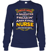 Proud Mom Have A Daughter Nurse T Shirt