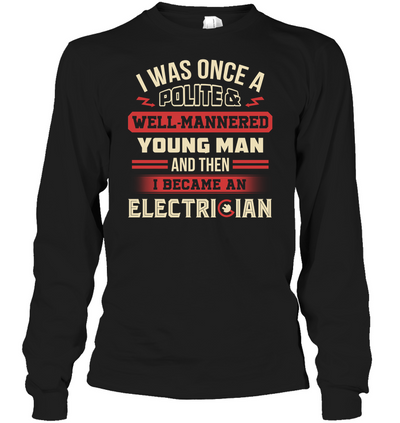 I Became A Man Electrician T Shirt