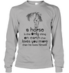 A Horse Loves You More Than He Loves Himself T Shirt