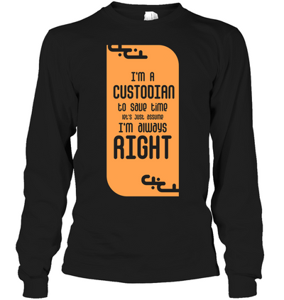I'm A Custodian T Shirt