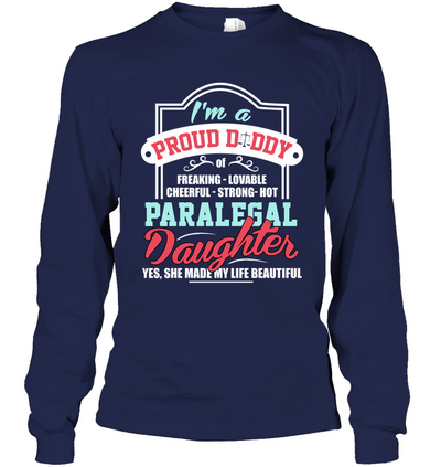 I'm A Proud Daddy Paralegal T Shirt