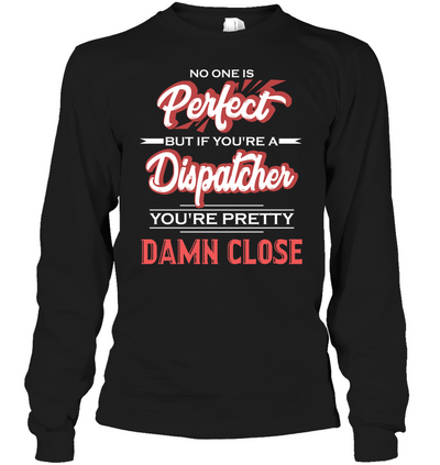 Dispatcher - No One Is Perfect T Shirt