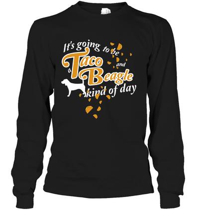 Taco And Beagle Kind Of Day T Shirt