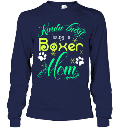 6a2161804d5 Kinda Busy Being A Boxer Mom T Shirt