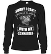 Sorry I Can't Schnauzer T Shirt