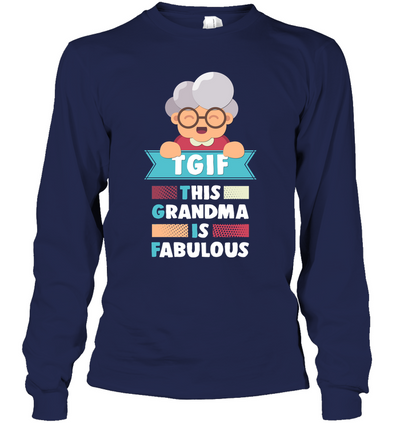 TGIF This Grandma Is Fabulous T Shirt
