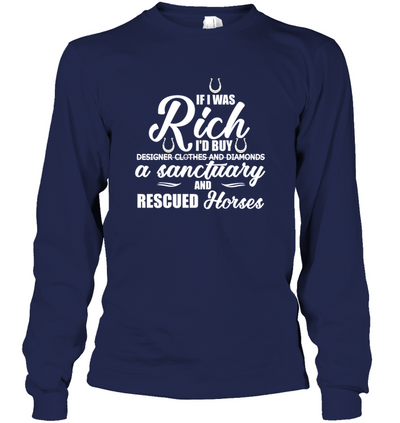 If I Was Rich I'd Buy A Sanctuary And Rescued Horses T Shirt V2
