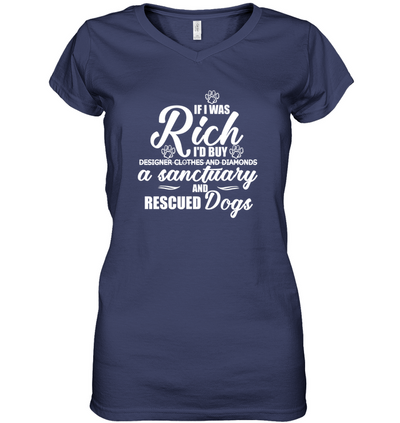 If I Was Rich I'd Buy A Sanctuary And Rescued Dogs T Shirt V2