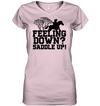Feeling Down Saddle Up T Shirt
