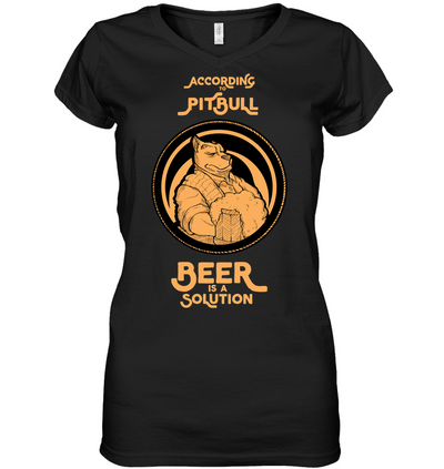 According To Pitbull Beer Is A Solution T Shirt