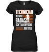 Technician Isn't An Official Job Title T Shirt