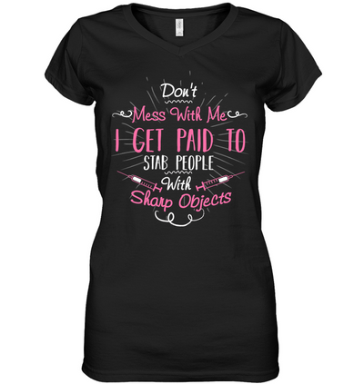 Don't Mess With Me Nurse T Shirt