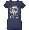 I Never Knew How Much Love Uncle T Shirt