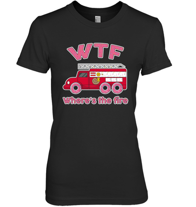 WTF Where's The Fire T Shirt V2