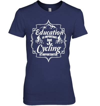 Cycling Is Importanter T Shirt