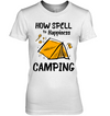 How Spell To Happiness Camping T Shirt