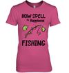 How Spell To Happiness Fishing T Shirt