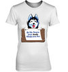 Be The Person Your Husky Thinks You Are T Shirt