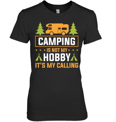 Camping Is Not My Hobby T Shirt V2