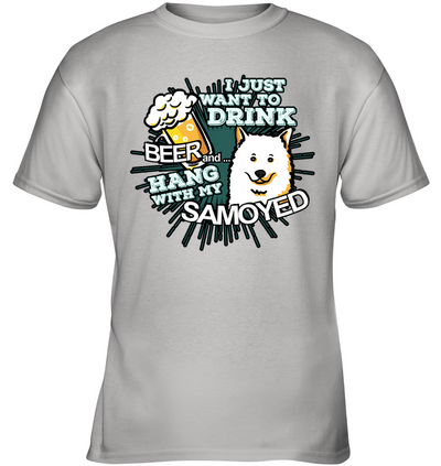 I Just Want To Drink Beer Samoyed T Shirt