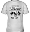 Trekking Not All Who Wander Are Lost T Shirt