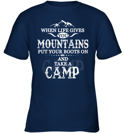 Put Your Boots On And Take A Camp T Shirt