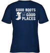 Good Boots Take You Good Places T Shirt