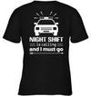 Police Night Shift Is Calling And I Must Go T Shirt