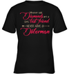 Whoever Said Never Have A Doberman T Shirt
