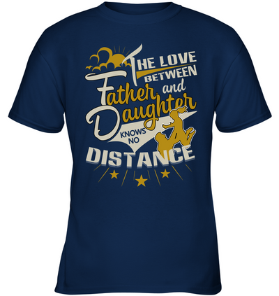 The Love Between Father And Daughter T Shirt V2