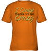I Camp To Burn Off The Crazy Camping T Shirt
