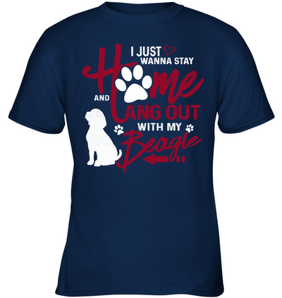 I Just Wanna Stay Home Beagle T Shirt