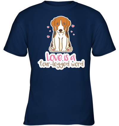 Beagle - Love Is A Four legged Word T Shirt