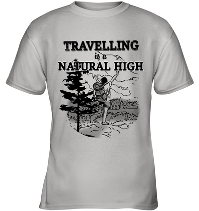 Travelling Is A Natural High T Shirt