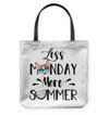 Chihuahua - Less Monday More Summer Tote Bag