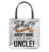 Uncle These Kids Aren't Mine Tote Bag